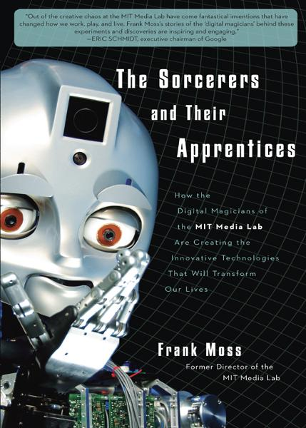 The Sorcerers and Their Apprentices By: Frank Moss