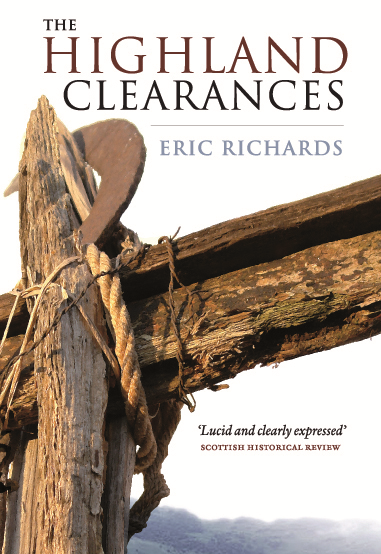 The Highland Clearances By: Eric Richards