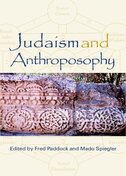Judaism and Anthroposophy By: Fred Paddock, Mado Spiegler
