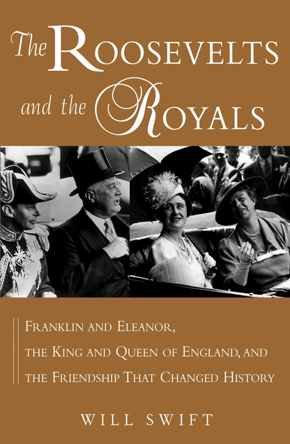 The Roosevelts and the Royals