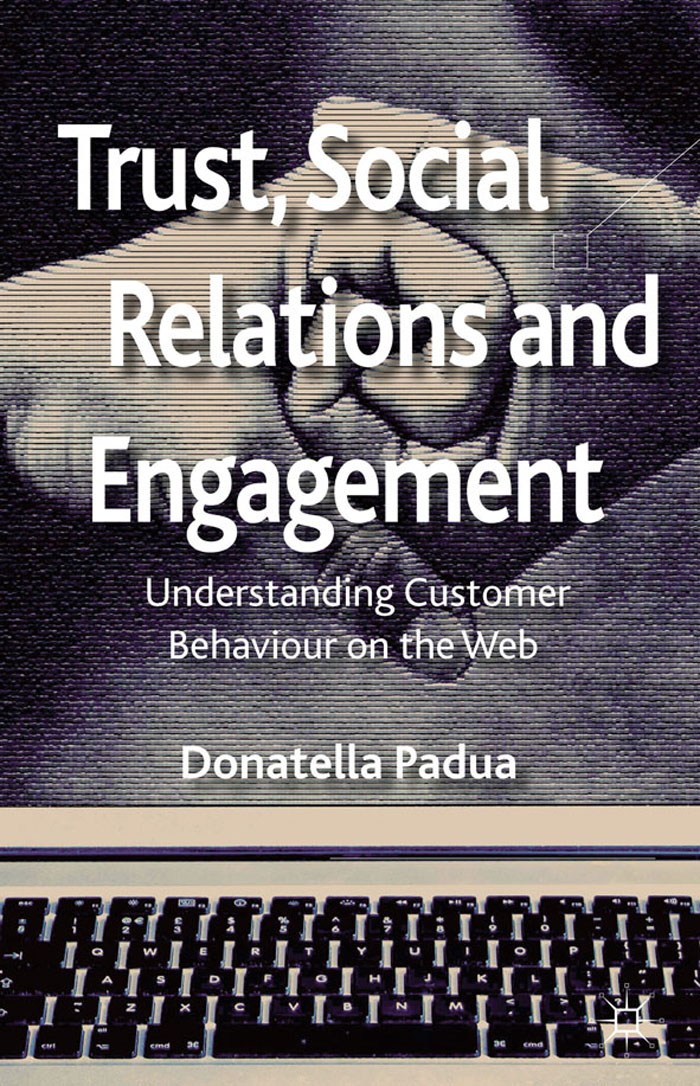 Trust,  Social Relations and Engagement Understanding Customer Behaviour on the Web