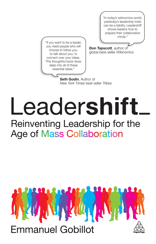 Leadershift: Reinventing Leadership for the Age of Mass Collaboration By: Emmanuel Gobillot
