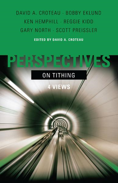 Perspectives on Tithing By: Bobby Eklund,David A. Croteau,Gary North,Ken Hemphill,Reggie Kidd,Scott Preissler