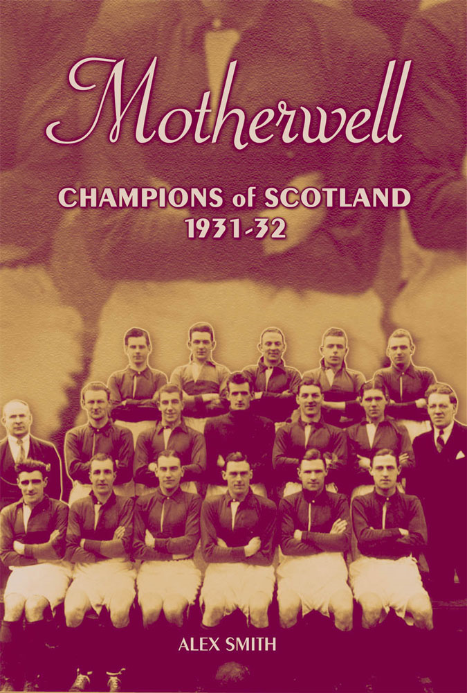 Motherwell: Champions of Scotland 1931-32