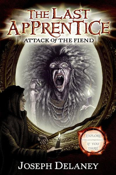 The Last Apprentice: Attack of the Fiend (Book 4) By: Joseph Delaney,Patrick Arrasmith