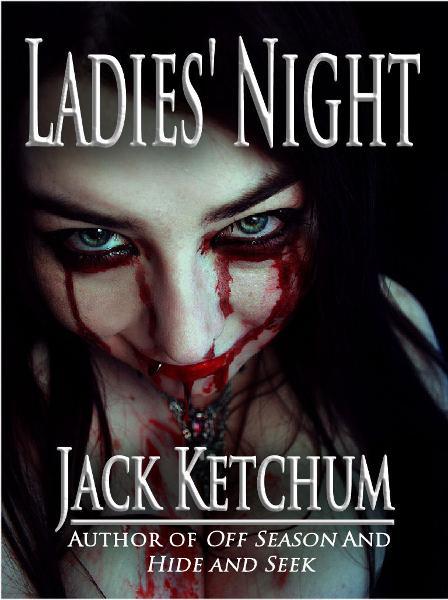 Ladies' Night By: Jack Ketchum