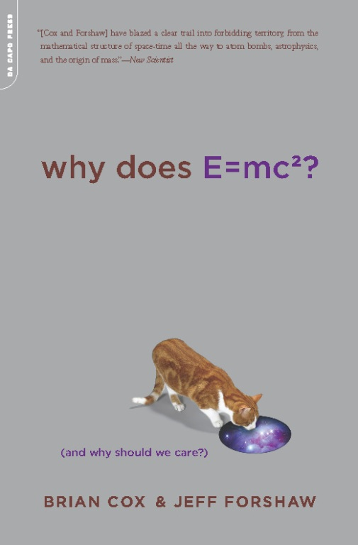 Why Does E=mc2?: (And Why Should We Care?) By: Brian Cox,Jeff Forshaw