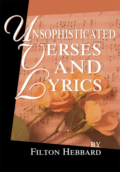 Unsophisticated Verses and Lyrics