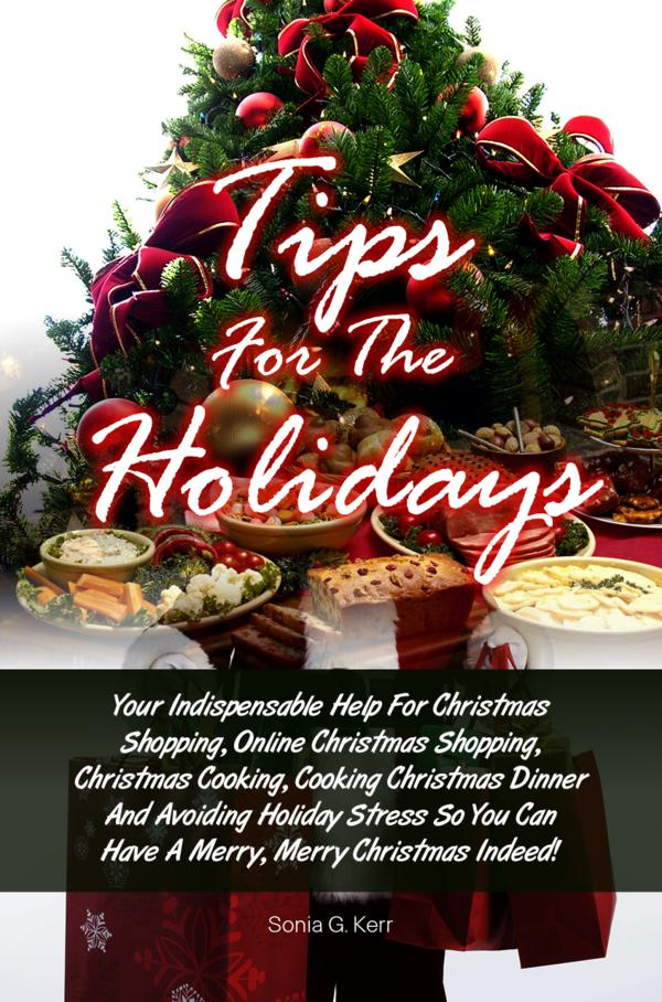 Tips For The Holidays By: Sonia G. Kerr