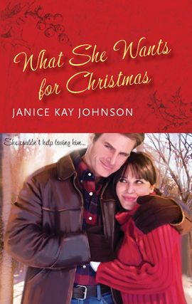 What She Wants for Christmas By: Janice Kay Johnson