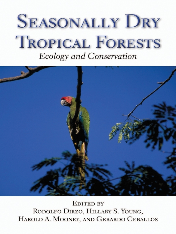 Seasonally Dry Tropical Forests: Ecology and Conservation By: Gerardo Ceballos,Harold A. Mooney,Hillary S. Young,Rodolfo Dirzo