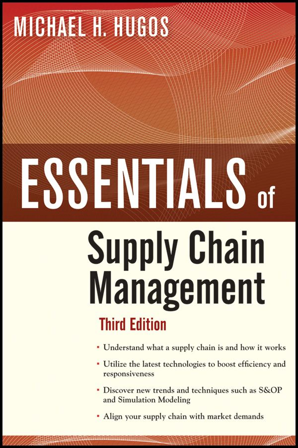 Essentials of Supply Chain Management By: Michael H. Hugos