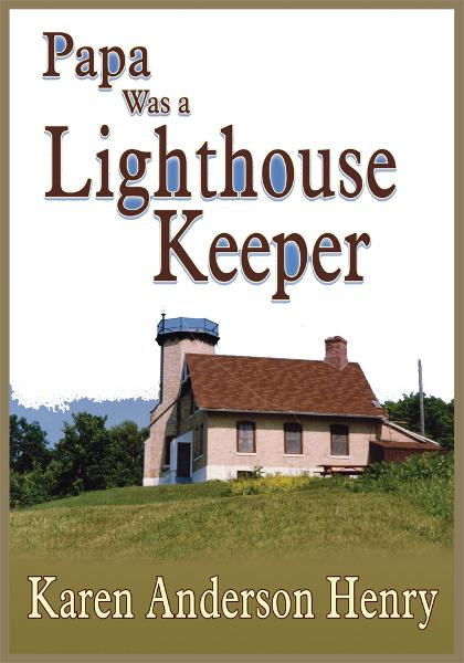 Papa Was a Lighthouse Keeper By: Karen Anderson Henry