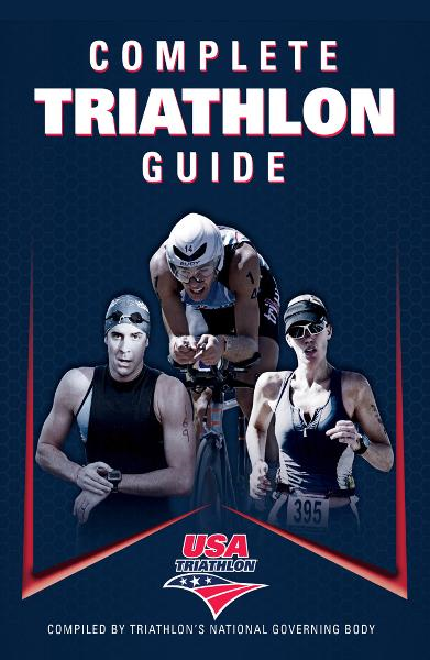 Complete Triathlon Guide By: USA Triathlon