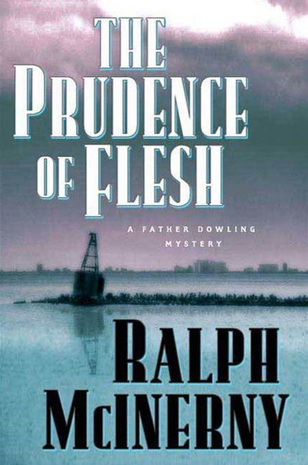 The Prudence of the Flesh By: Ralph McInerny