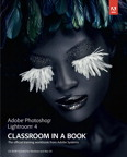 Adobe Photoshop Lightroom 4 Classroom in a Book By: . Adobe Creative Team