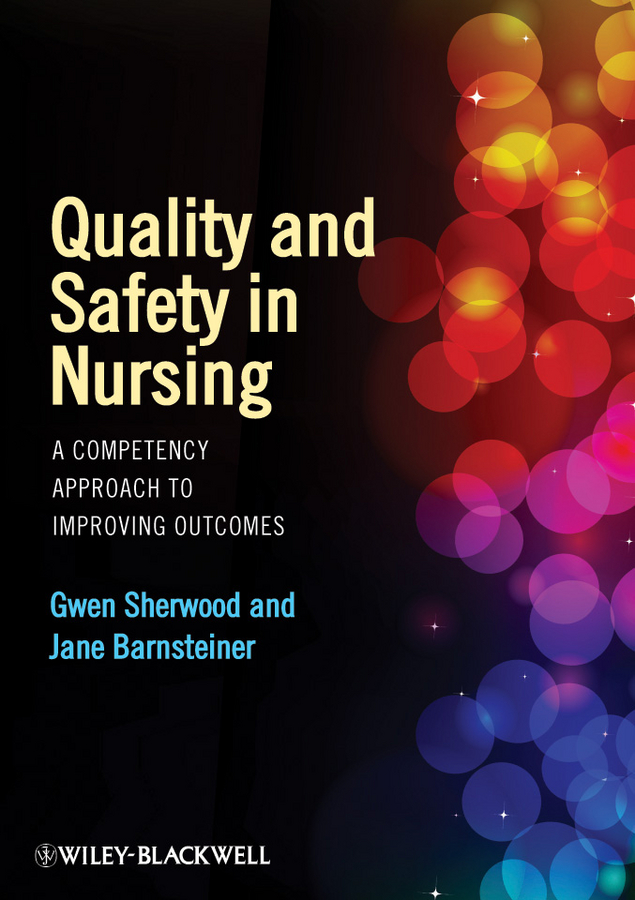Quality and Safety in Nursing By: