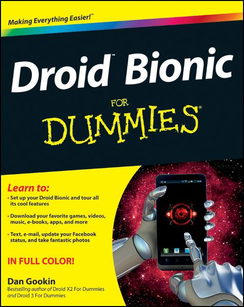 Droid Bionic For Dummies By: Dan Gookin