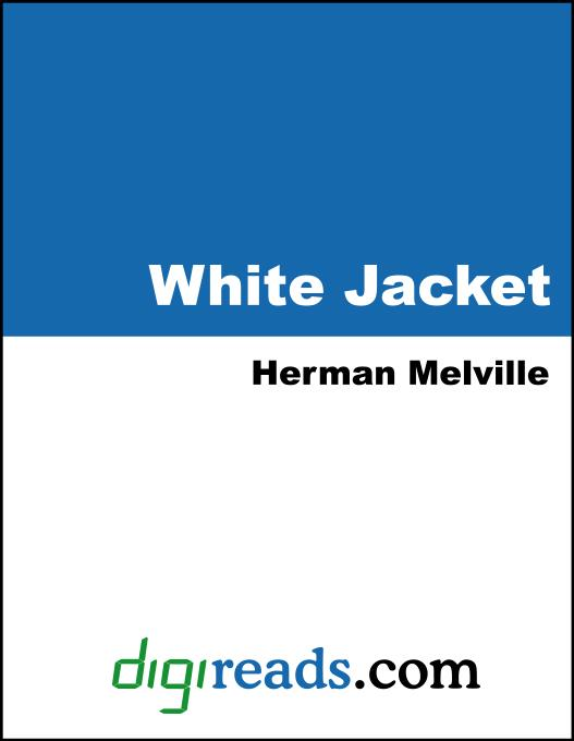 Herman melville - White-Jacket: or The World in a Man-of-War