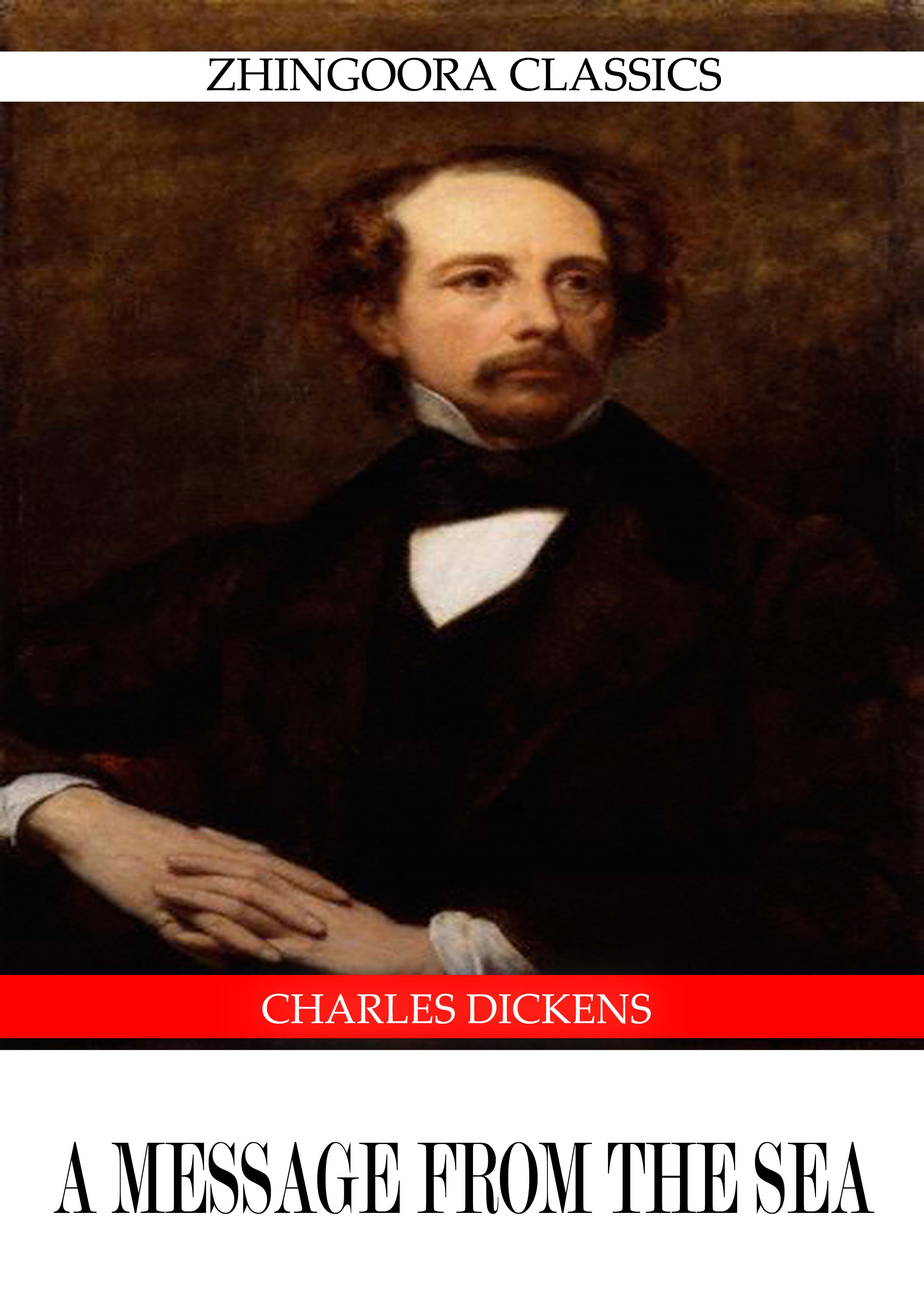 Charles Dickens - A MESSAGE FROM THE SEA