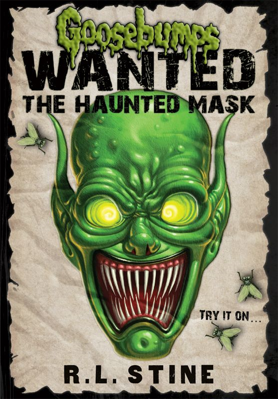 Goosebumps Wanted: The Haunted Mask By: R.L. Stine