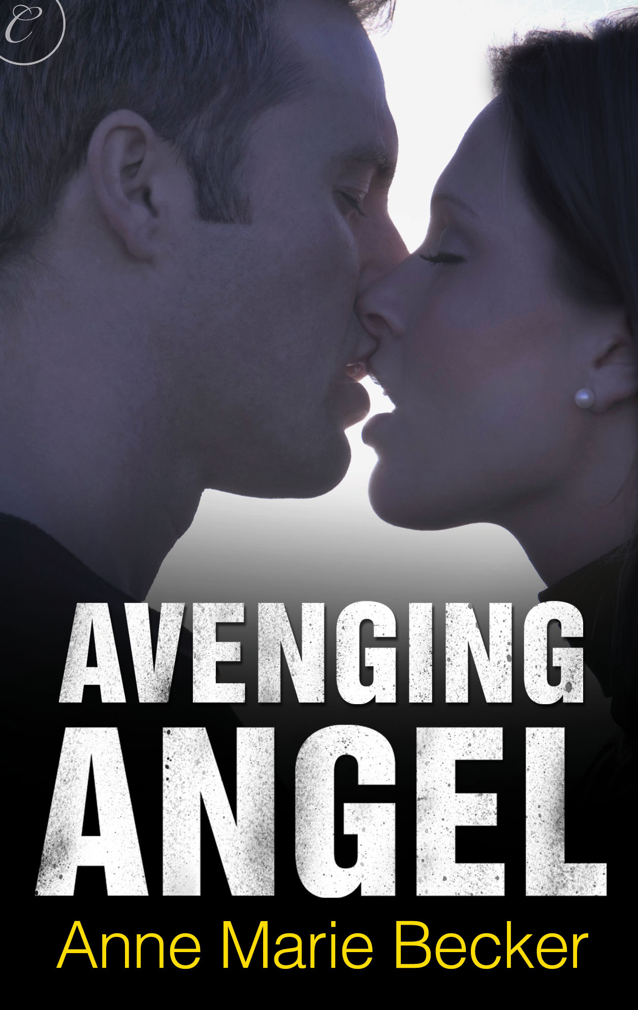 Avenging Angel By: Anne Marie Becker