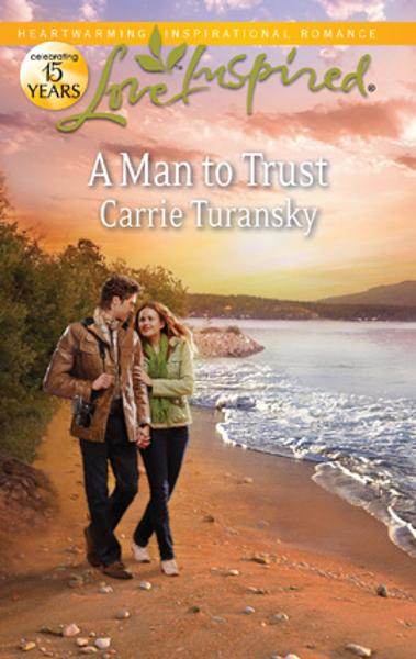 A Man to Trust By: Carrie Turansky