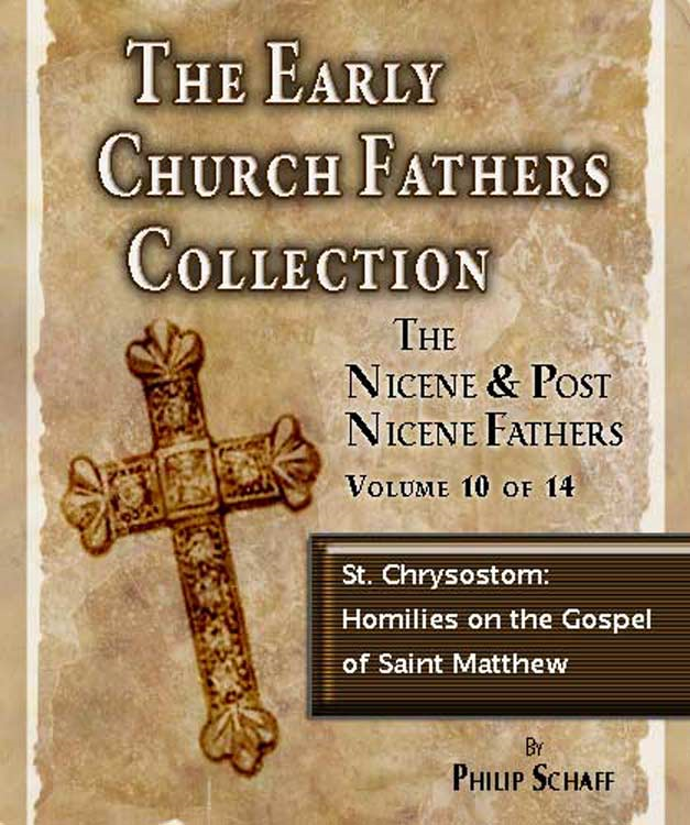 Early Church Fathers - Post Nicene Fathers Volume 10-St. Chrysostom: Homilies on the Gospel of Saint Matthew