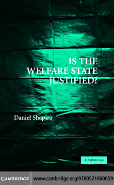 Is the Welfare State Justified? By: Shapiro,Daniel