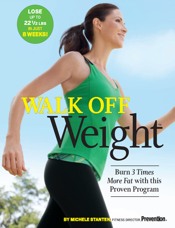 Walk Off Weight: Burn 3 Times More Fat with This Proven Program By: Michele Stanten