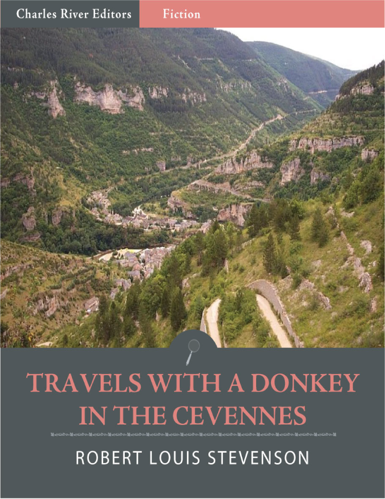 Travels with a Donkey in the Cevennes (Illustrated Edition) By: Robert Louis Stevenson