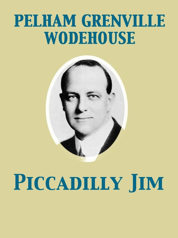 Piccadilly Jim By: Pelham Grenville Wodehouse