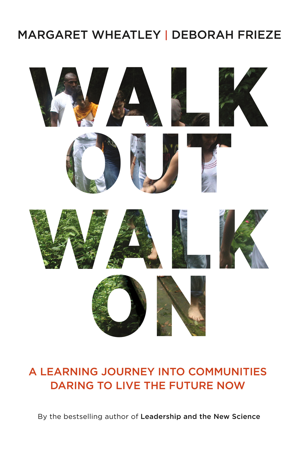 Walk Out Walk On By: Deborah Frieze,Margaret J. Wheatley