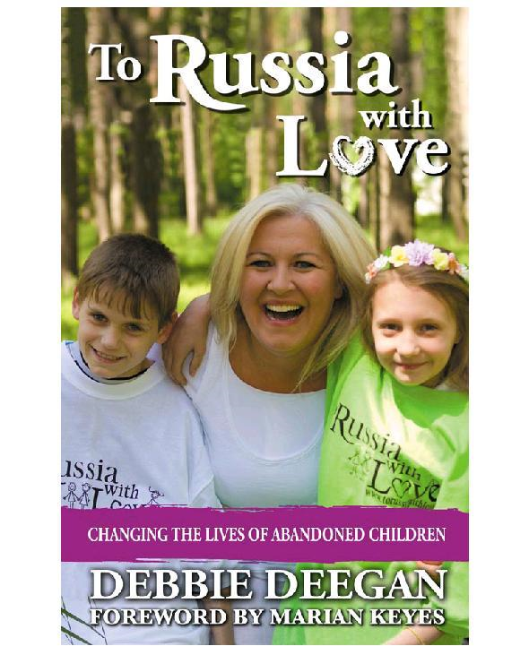 To Russia With Love By: Debbie Deegan
