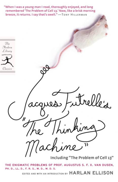 "Jacques Futrelle's ""The Thinking Machine"" By: Jacques Futrelle"