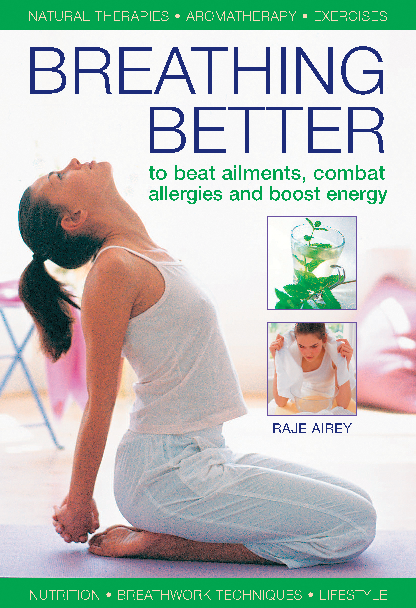 Breathing Better To Beat Ailments,  Combat Allergies and Boost Energy
