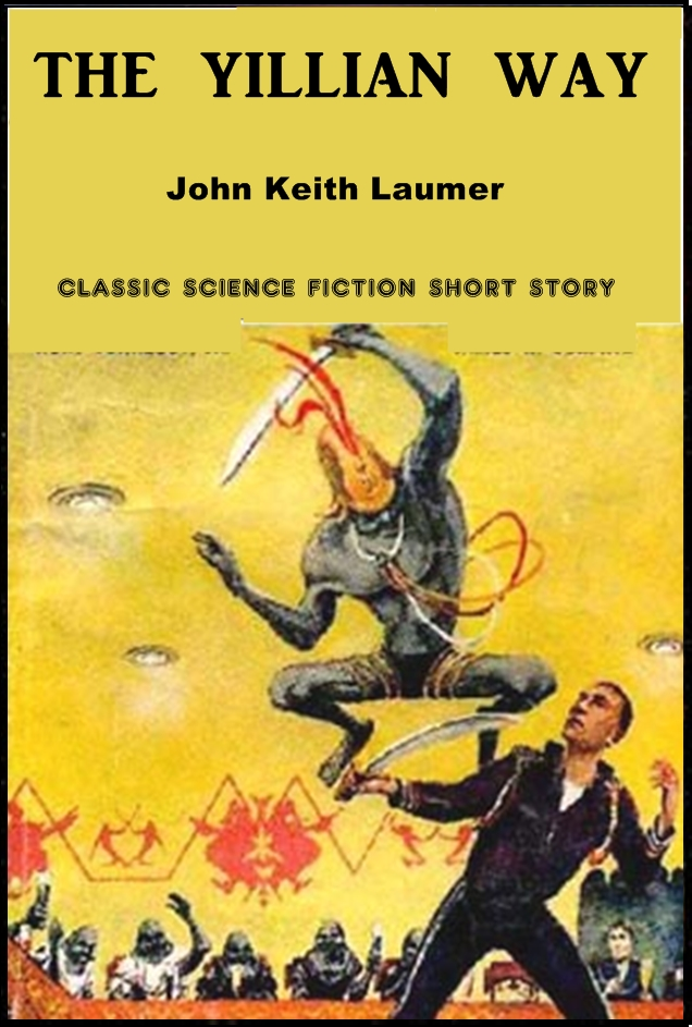 The Yillian Way By: John Keith Laumer