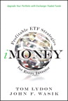 iMoney: Profitable ETF Strategies for Every Investor By: John F. Wasik,Tom Lydon