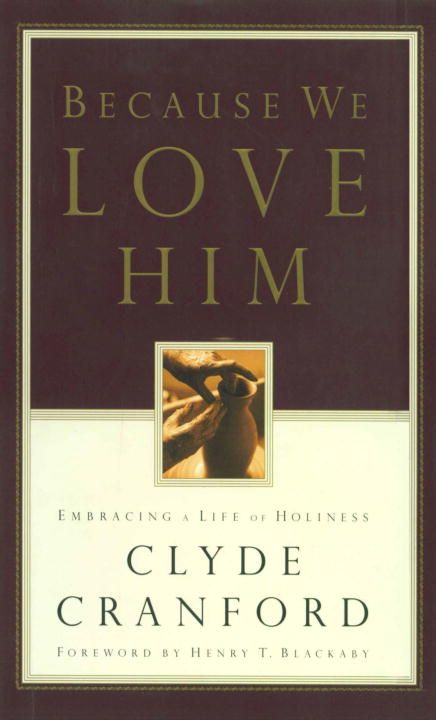 Because We Love Him By: Clyde Cranford