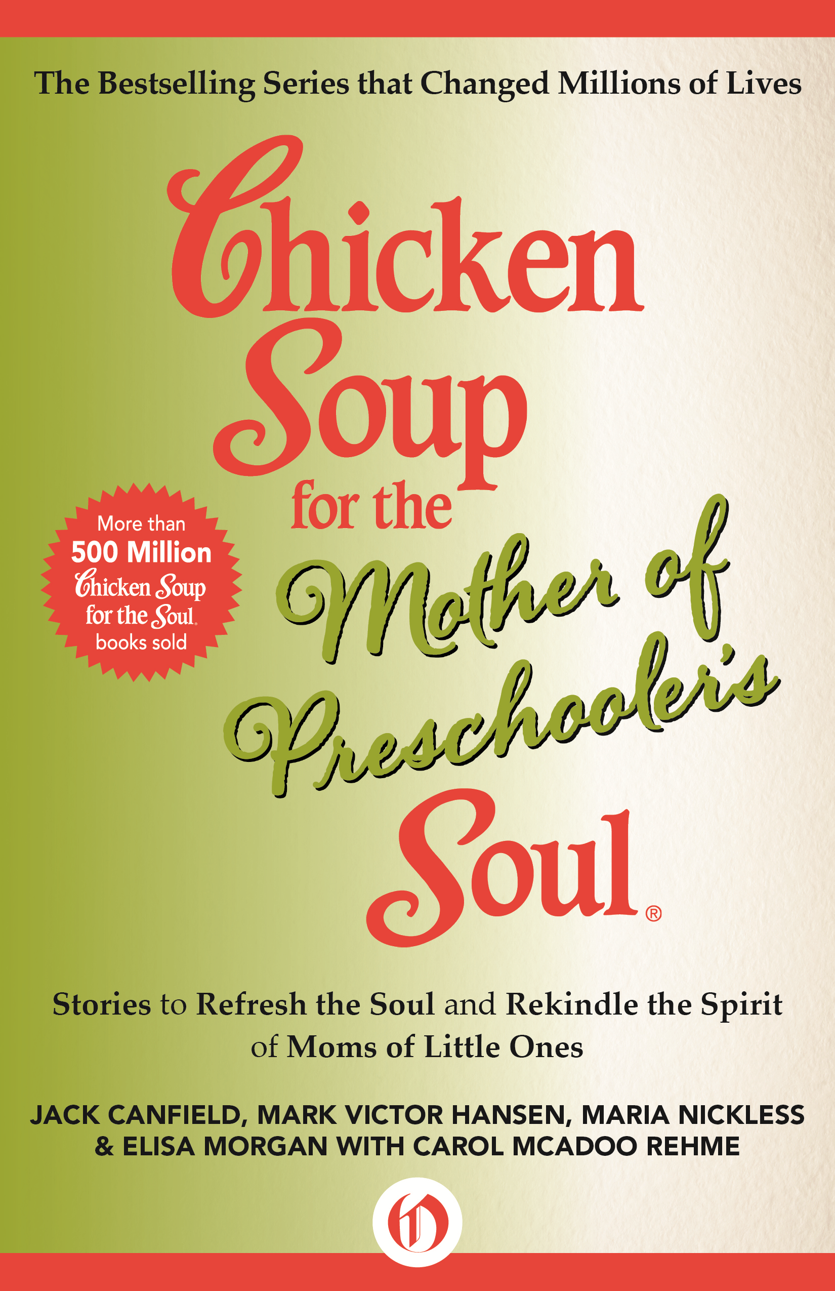 Chicken Soup for the Mother of Preschooler's Soul By: Elisa Morgan,Jack Canfield,Maria Nickless,Mark Victor Hansen