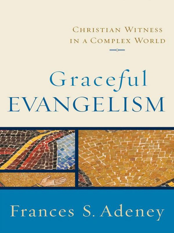 Graceful Evangelism By: Frances S. Adeney