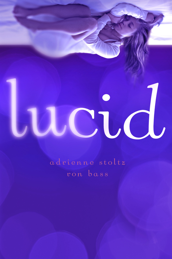Lucid By: Adrienne Stoltz,Ron Bass