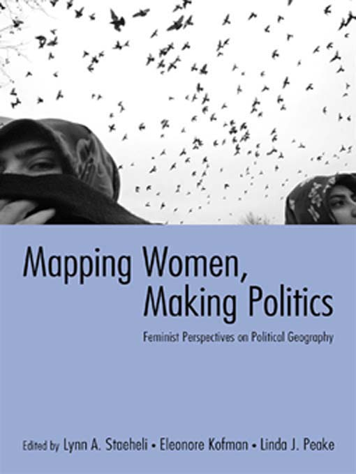 Mapping Women, Making Politics By: