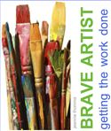 online magazine -  Brave Artist: Getting The Work Done