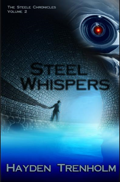 Steel Whispers By: Hayden Trenholm
