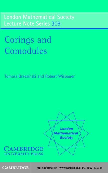 Corings and Comodules By: Brzezinski, Tomasz