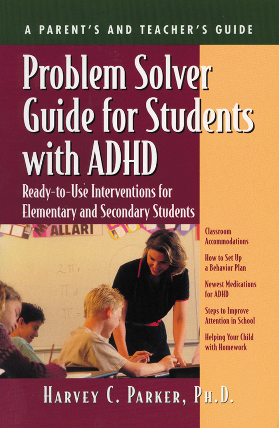 Problem Solver Guide for Students with ADHD By: Harvey C. Parker, PhD