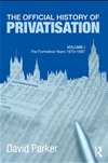 The Official History Of Privatisation Vol. I: The Formative Years 1970-1987: