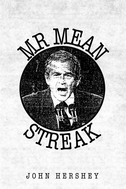 Mr. Mean Streak By: John Hershey