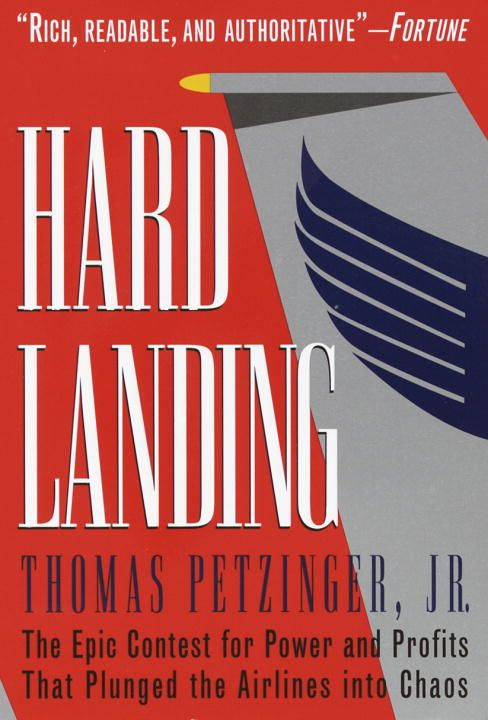 Hard Landing By: Thomas Petzinger, Jr.